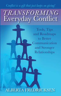 Transforming Everday Conflict by Alberta Fredricksen